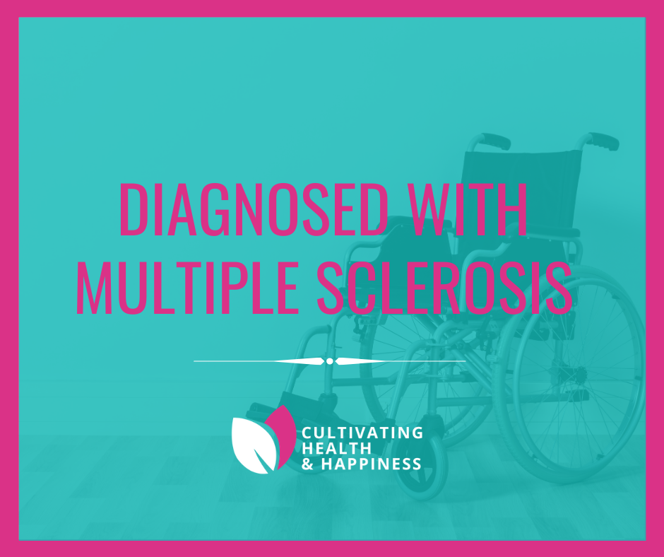 I Was Diagnosed with Multiple Sclerosis