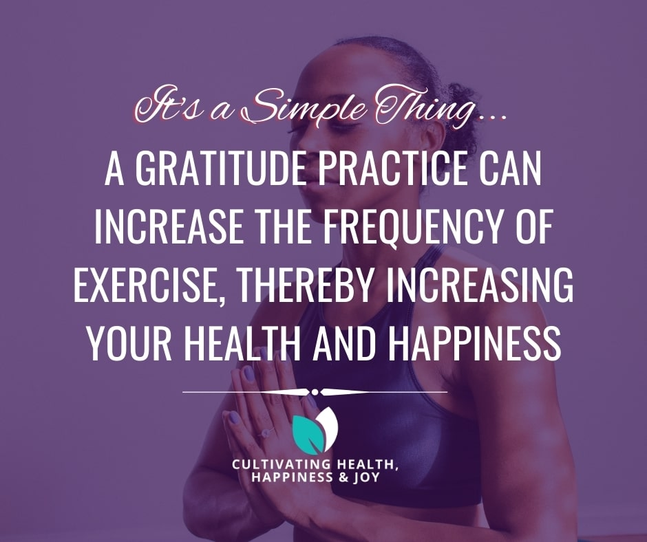 A Gratitude Practice Increases Health and Happiness