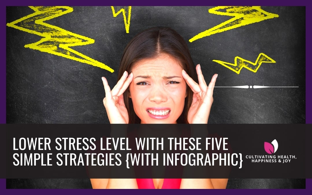 Lower Stress Level With These Five Simple Strategies {With Infographic}